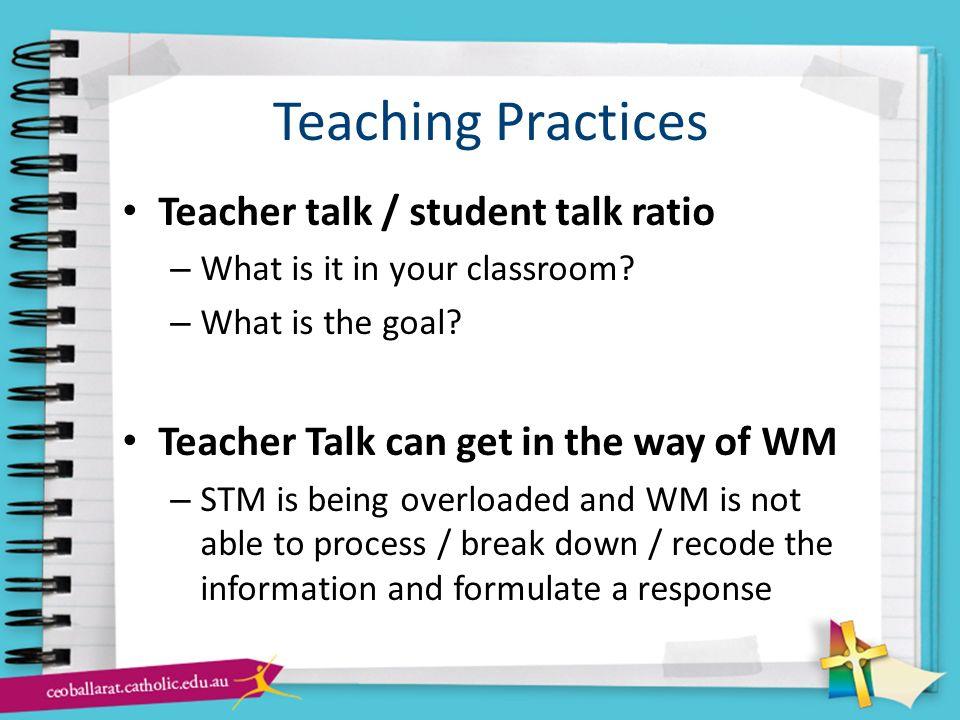 Teaching Practices Teacher talk / student talk ratio