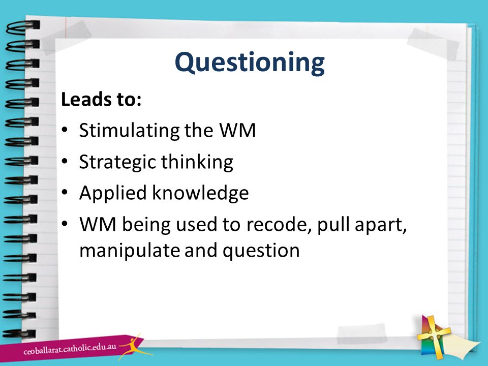 Questioning Leads to: Stimulating the WM Strategic thinking