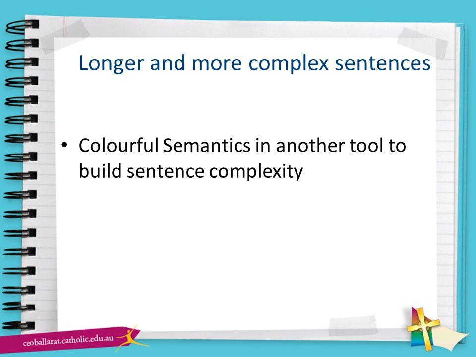 Longer and more complex sentences