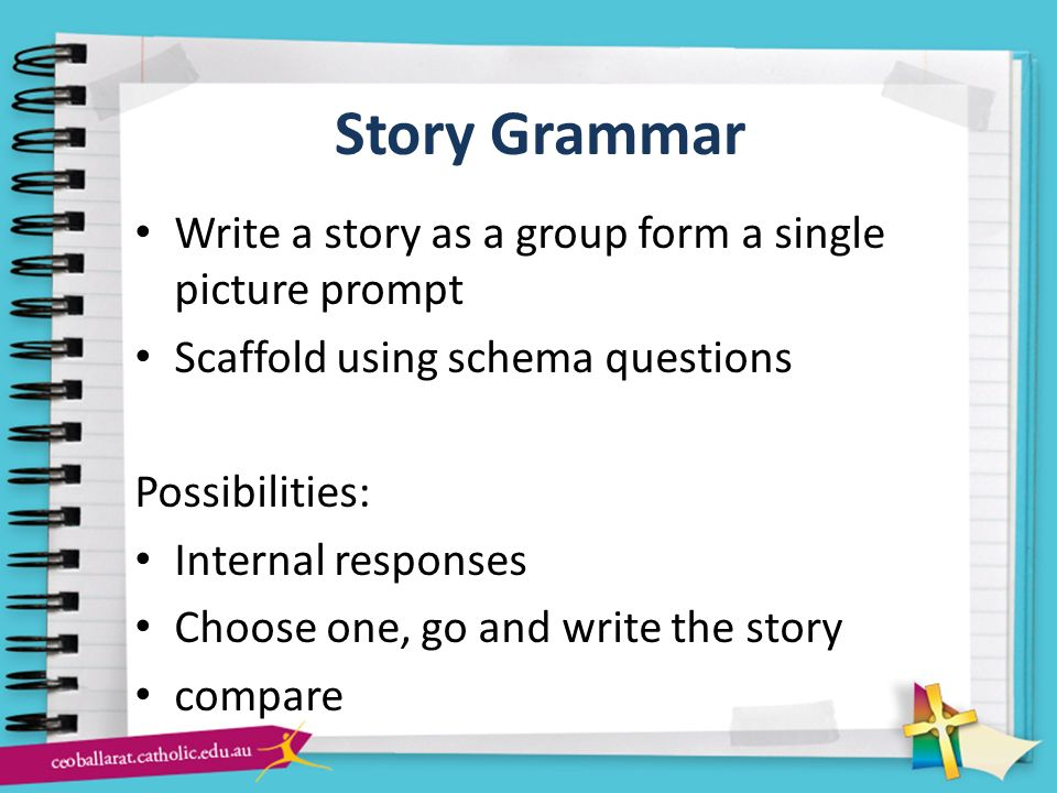 Story Grammar Write a story as a group form a single picture prompt