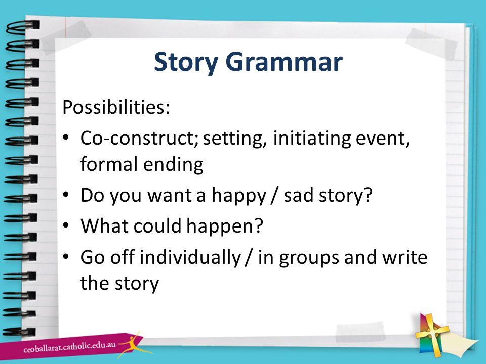 Story Grammar Possibilities: