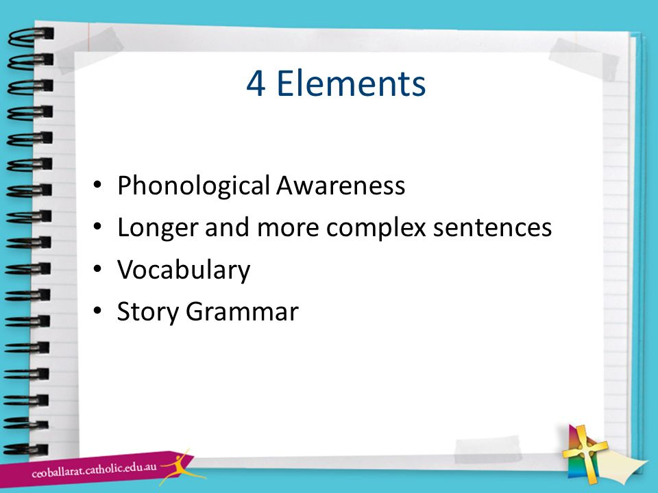 4 Elements Phonological Awareness Longer and more complex sentences