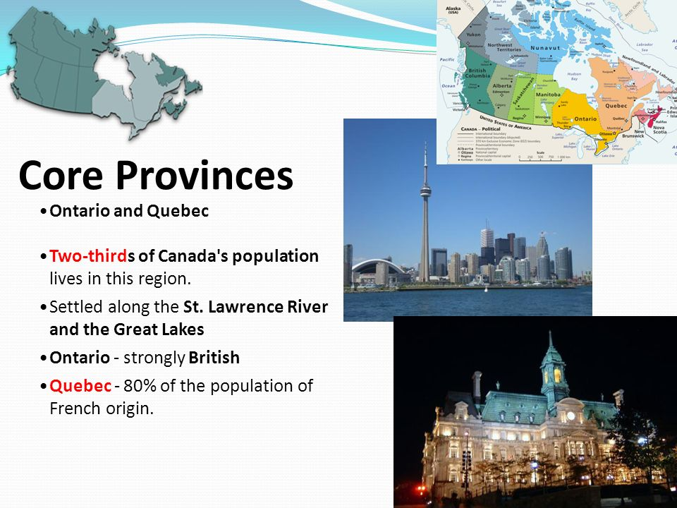 Core Provinces Ontario and Quebec