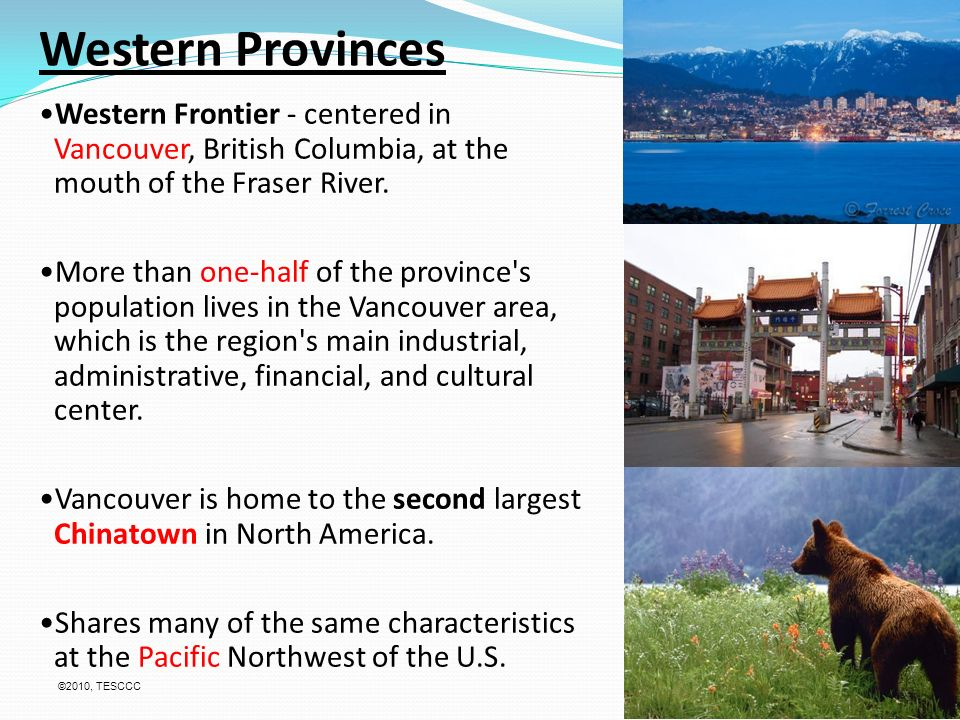 Western Provinces Western Frontier - centered in Vancouver, British Columbia, at the mouth of the Fraser River.