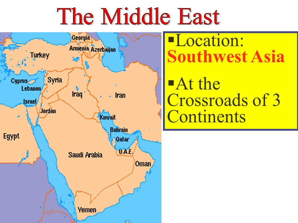 Location Southwest Asia At the Crossroads of 3 Continents ppt