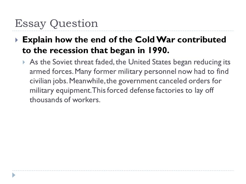 politics and economics ppt  essay question explain how the end of the cold war contributed to the recession that began