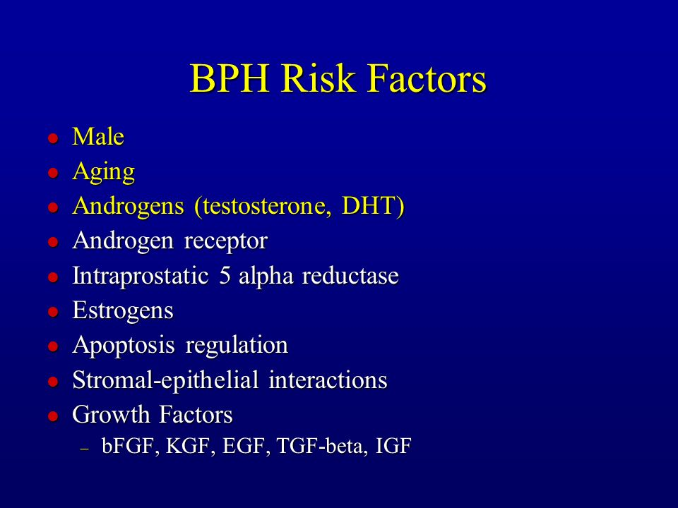 BPH Risk Factors Male Aging Androgens (testosterone, DHT)