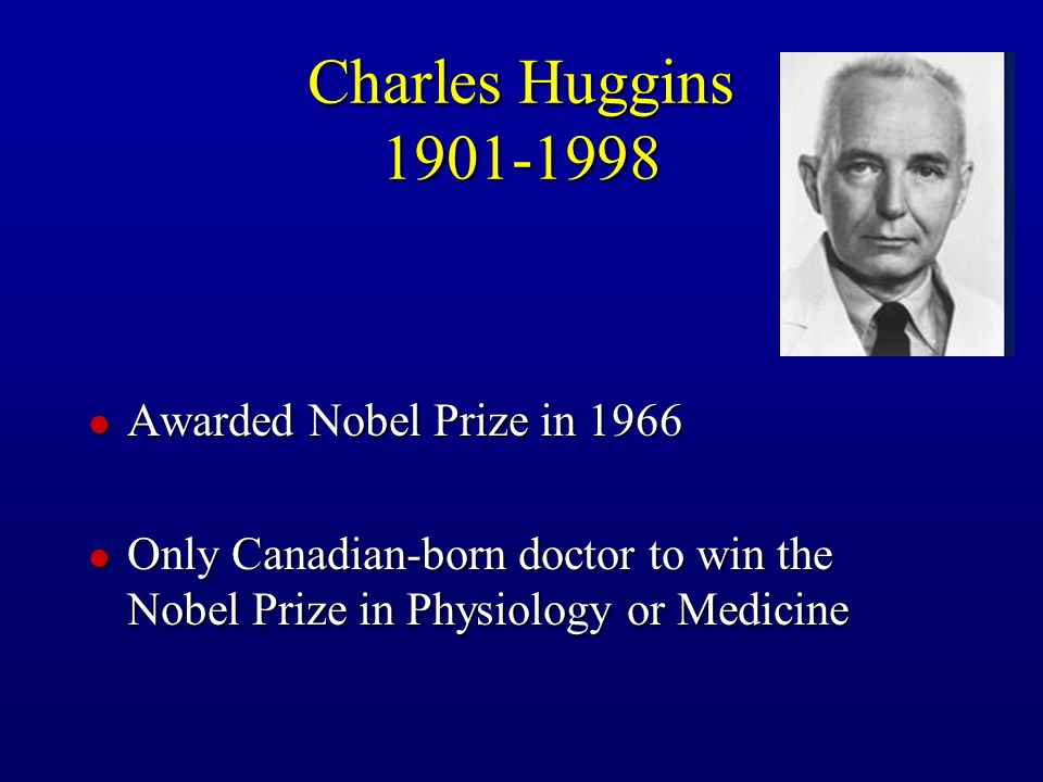 Charles Huggins 1901-1998 Awarded Nobel Prize in 1966