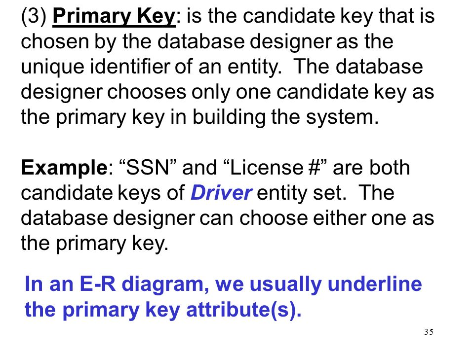 3 primary key is the candidate key that is chosen by the database - What Is Database Designer