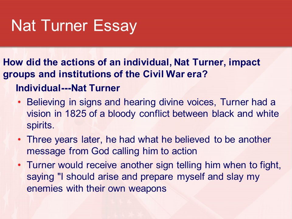 a biography of nat turner essay Nat turner's revolt: rebellion and response in southampton county, virginia by patrick h breen (under the direction of emory m thomas) abstract.