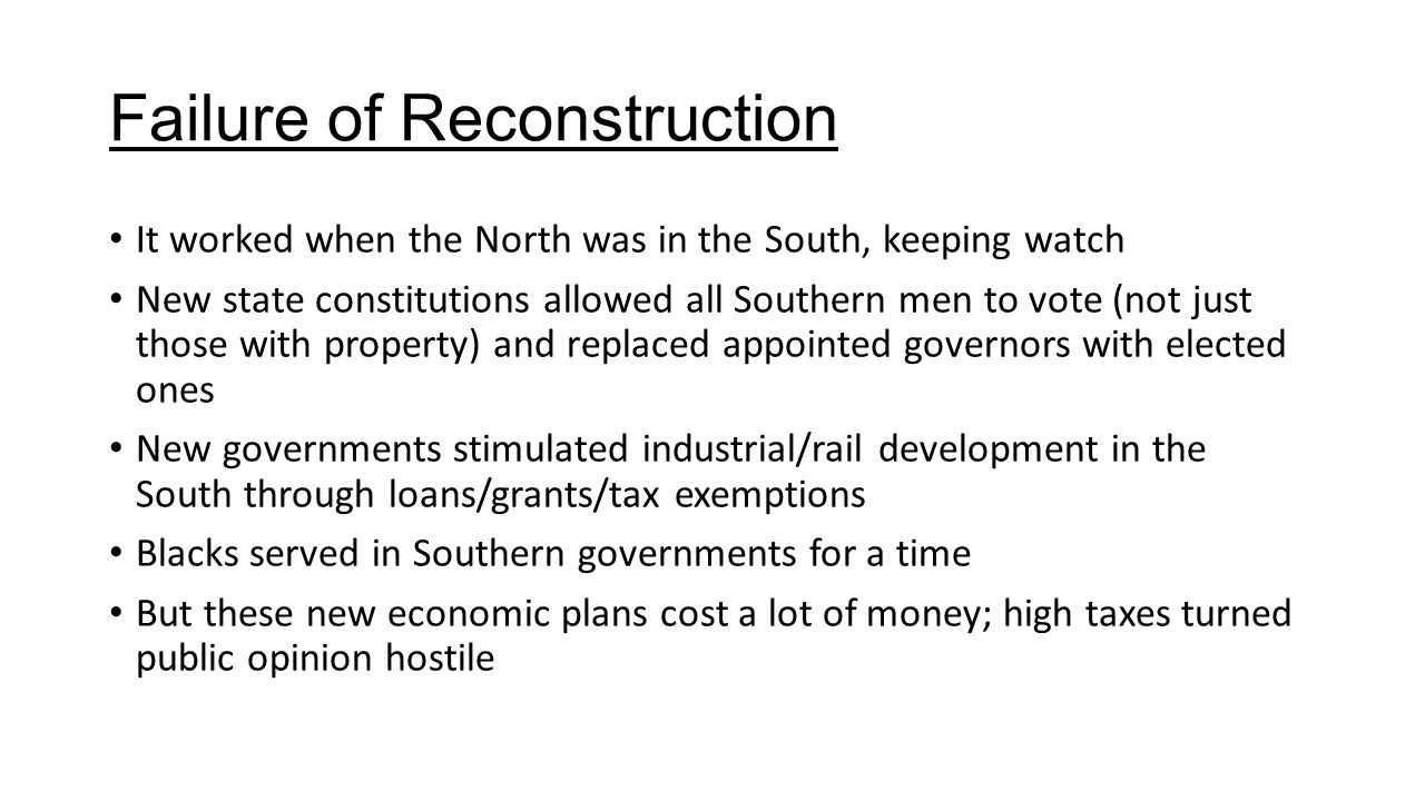 was reconstruction a failure - discuss whether reconstruction was a success or a failure reconstruction is the period of rebuilding the south that succeeded the civil war (1861-1865) this period of time is set by the question now what.