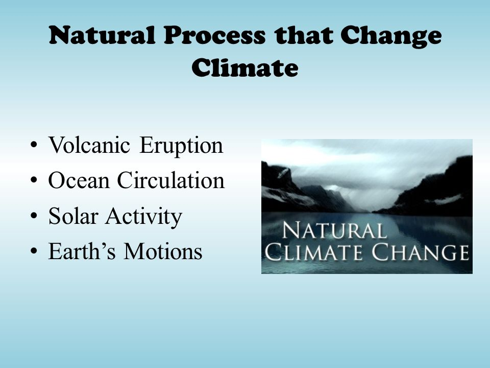 Natural Process that Change Climate