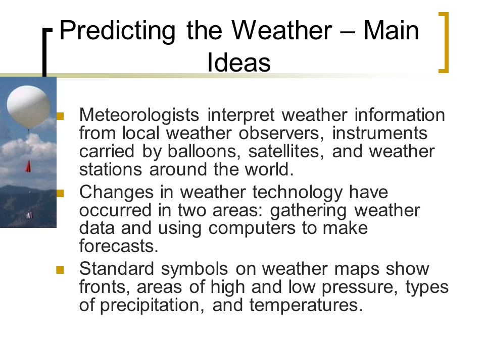 Predicting the Weather – Main Ideas