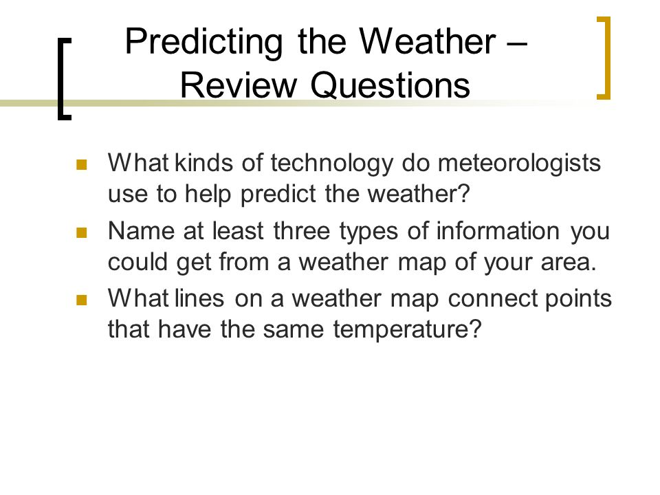 Predicting the Weather – Review Questions