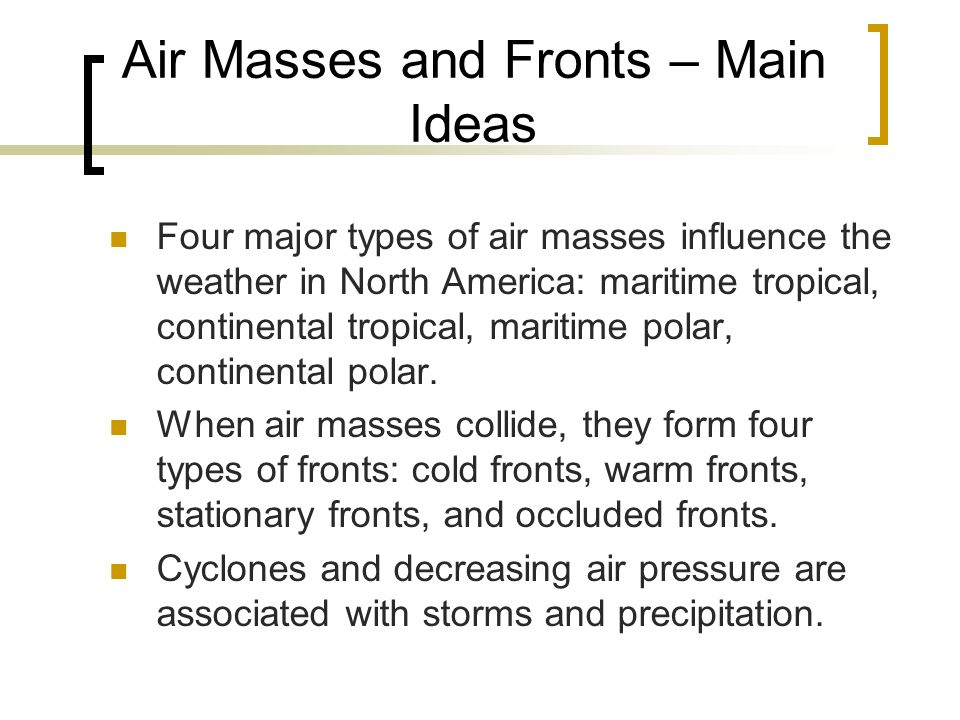 Air Masses and Fronts – Main Ideas