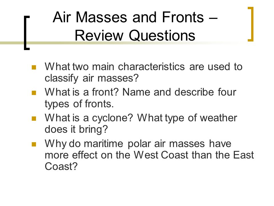Air Masses and Fronts – Review Questions