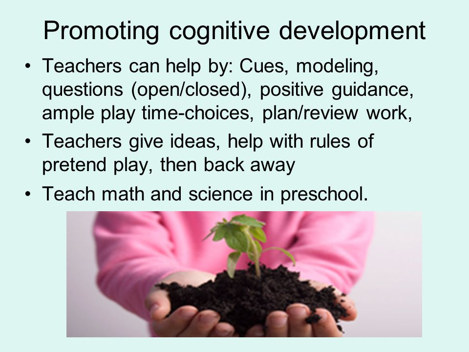 promoting cognitive development Promoting cognitive development abstract to have a deeper understanding of psychology, it is vital to know where it all began sigmund freud is known as the father of psychology, but there are also four others that are rooted in the growth of the field: piaget, erikson, skinner and vygotsky.