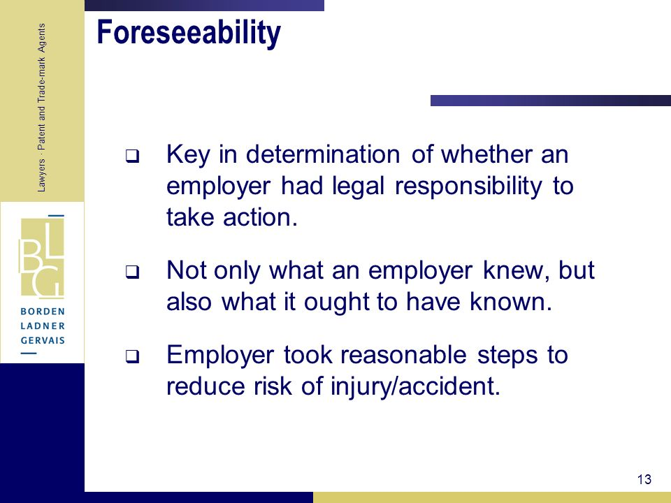 Foreseeability Key in determination of whether an employer had legal responsibility to take action.
