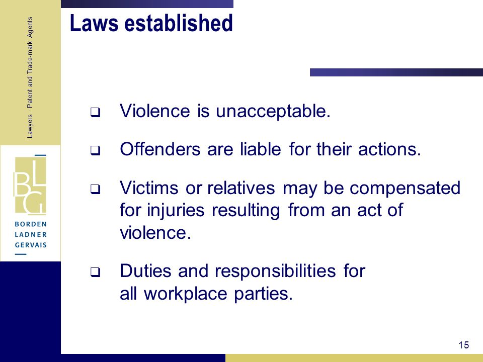 Laws established Violence is unacceptable.
