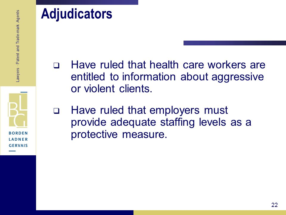 Adjudicators Have ruled that health care workers are entitled to information about aggressive or violent clients.