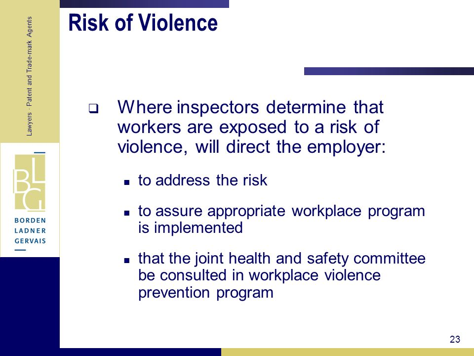 Risk of Violence Where inspectors determine that workers are exposed to a risk of violence, will direct the employer: