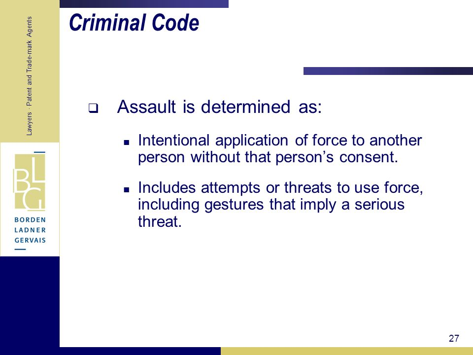 Criminal Code Assault is determined as: