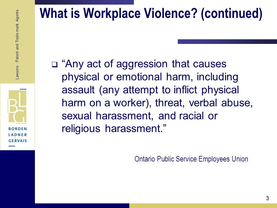 What is Workplace Violence (continued)