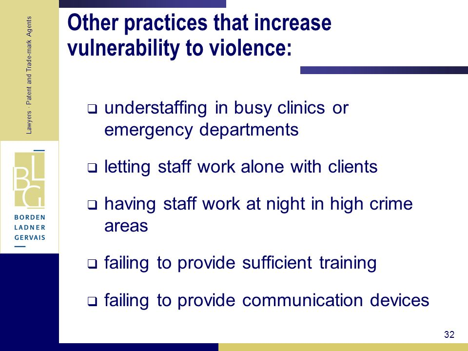 Other practices that increase vulnerability to violence: