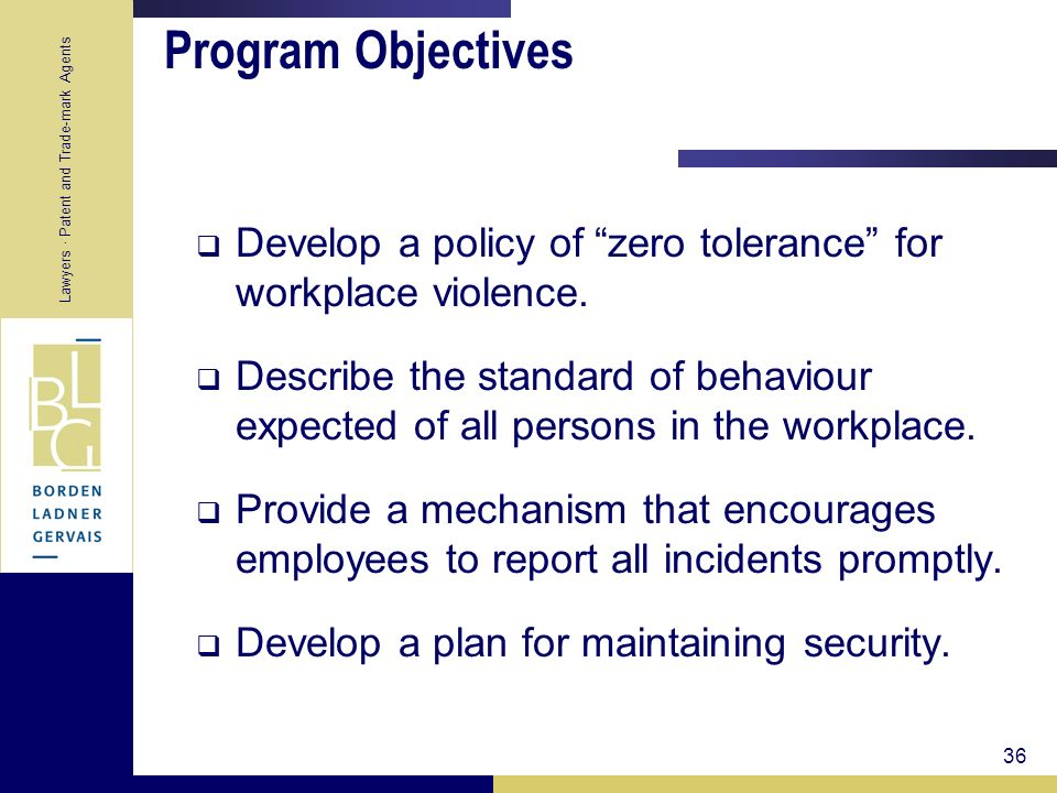 Program Objectives Develop a policy of zero tolerance for workplace violence.