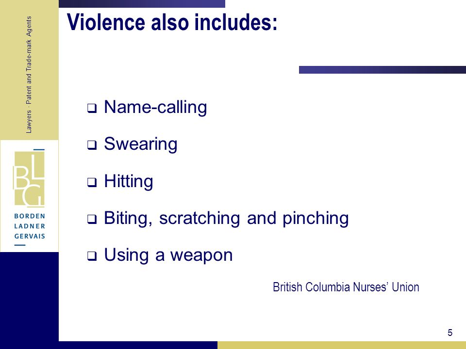 Violence also includes: