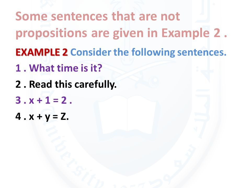 Some sentences that are not propositions are given in Example 2 .