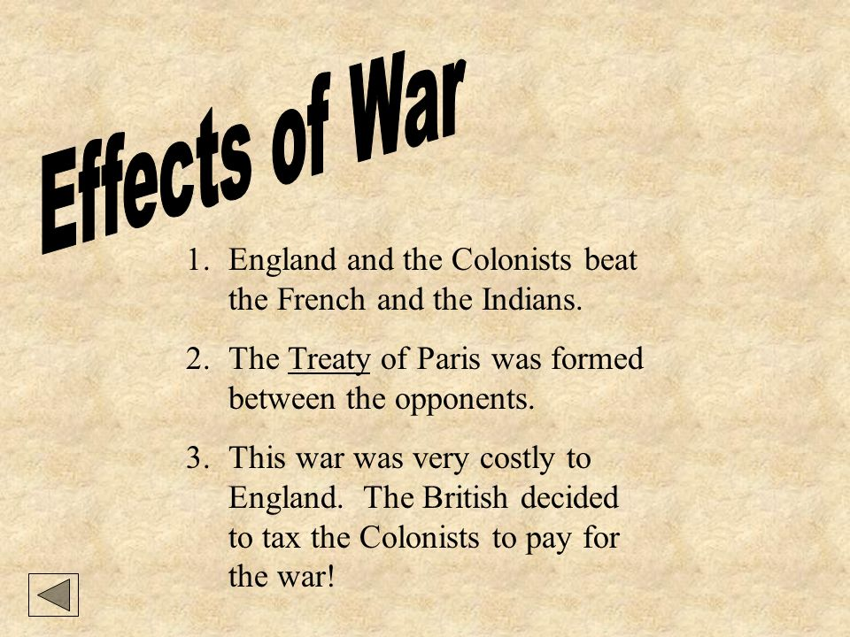 effects of the french and indian war on the american colonists The french and indian war altered the political, economical, and ideological relations between britain and its american colonies english debt lead to unfair taxation of the colonists, and this changed the way they felt about their mother country.