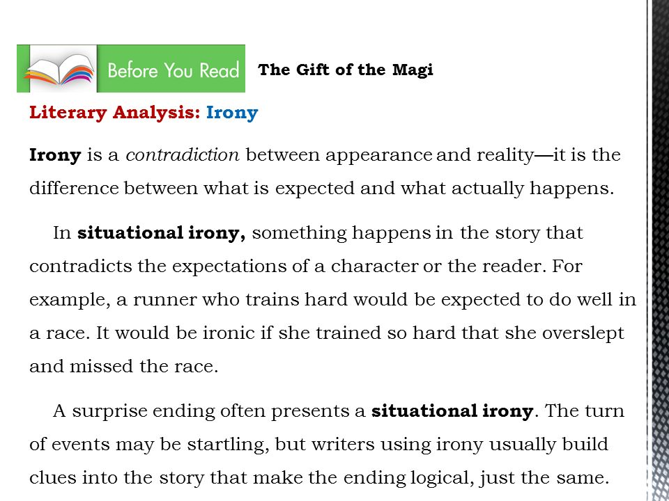 analysis of irony This story has many wonderful instances of irony, and if we look even closer, we can see even more irony when we tie all of the past events to the ending.