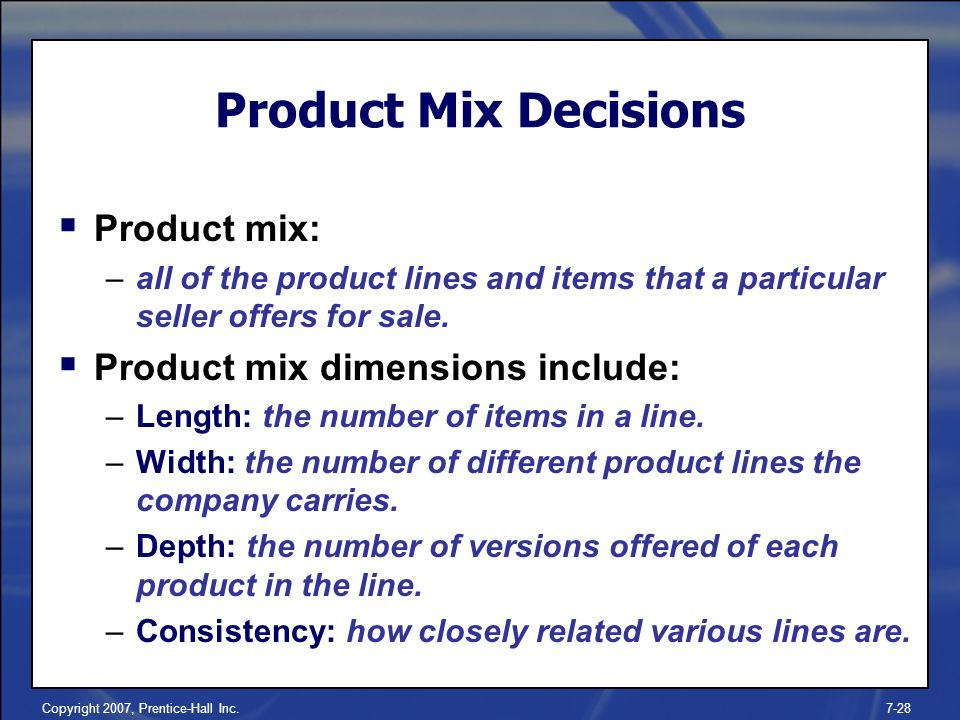 product mix Selling a variety of products or services helps you increase your sales and profit potential and reduces your dependence on one product, which can lead to business.