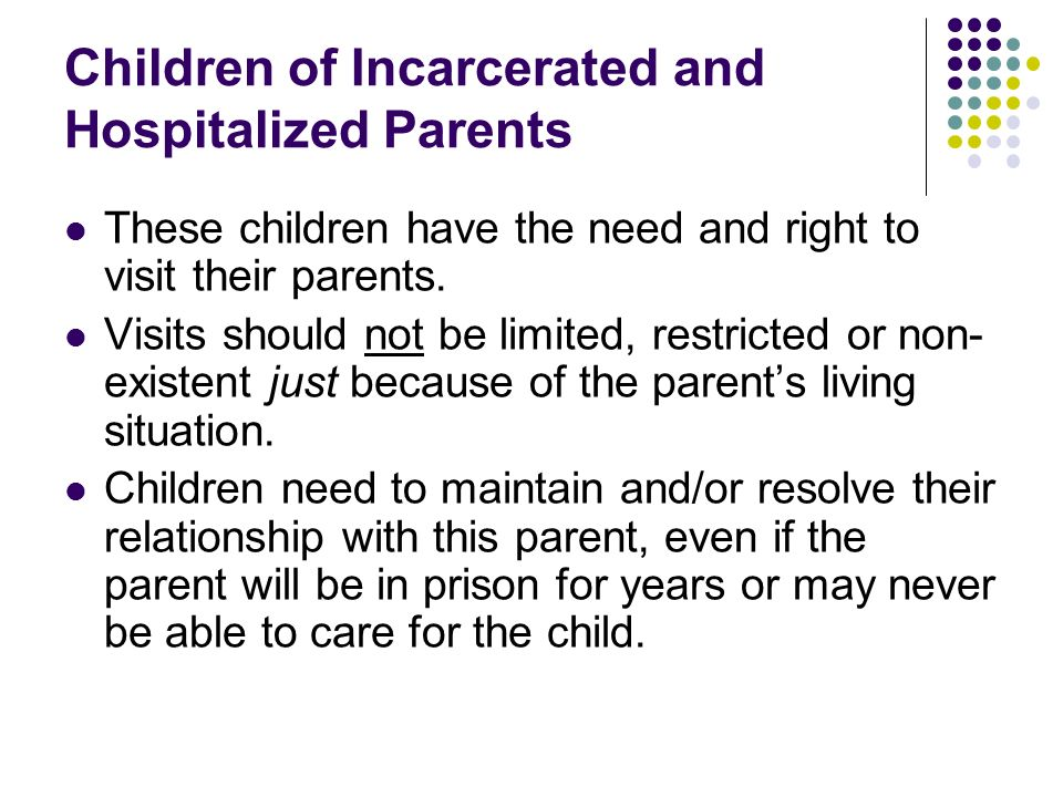 meeting needs of children with incarcerated mothers Faqs about children of financial support needed to meet the necessary expenses for the child the needs of children with incarcerated parents.