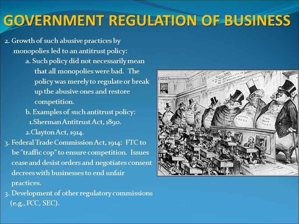 government regulation of corporate business and Unrisd research and policy brief 1 thinking and policy on corporate regulation have been in flux during recent decades whereas the neoliberal discourse of the 1980s emphasized deregulation and corporate rights, the corporate so.