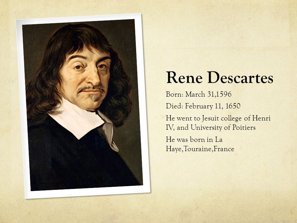 the false beliefs and assumptions of rene descartes Rene descartes rené descartes he was beginning to challenge all previous assumptions how do we distinguish the false from the true much of descartes fame.