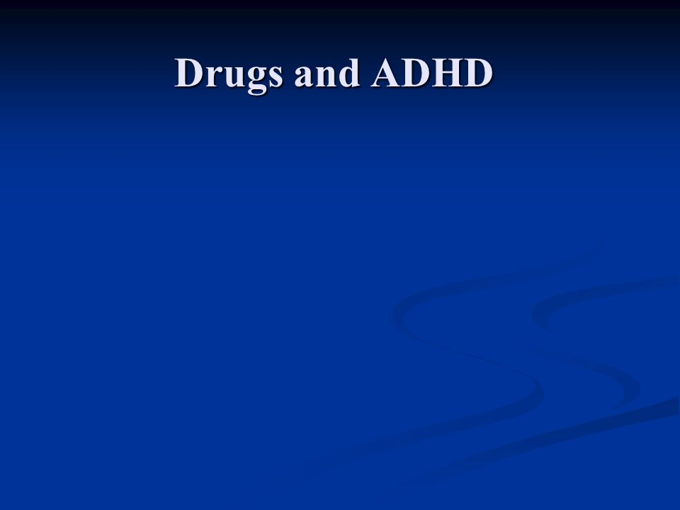 Drugs and ADHD