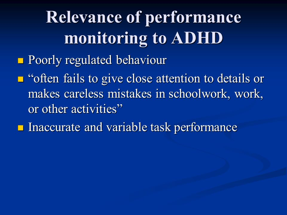 Relevance of performance monitoring to ADHD