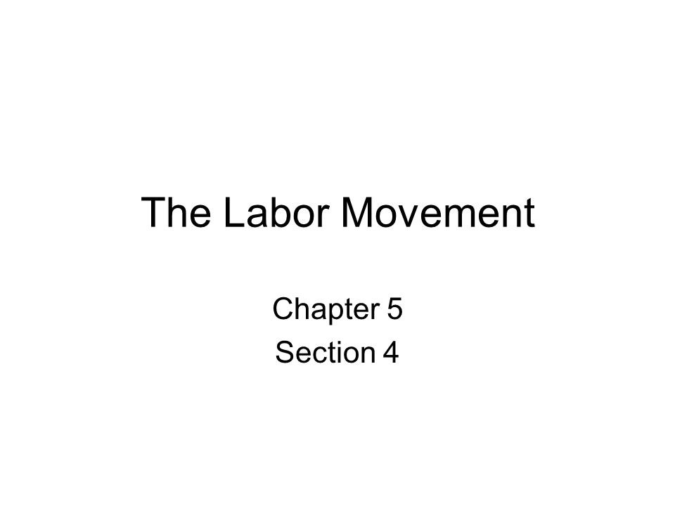 The Labor Movement Chapter 5 Section 4