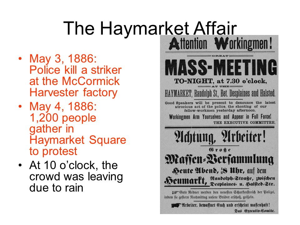 The Haymarket Affair May 3, 1886: Police kill a striker at the McCormick Harvester factory.