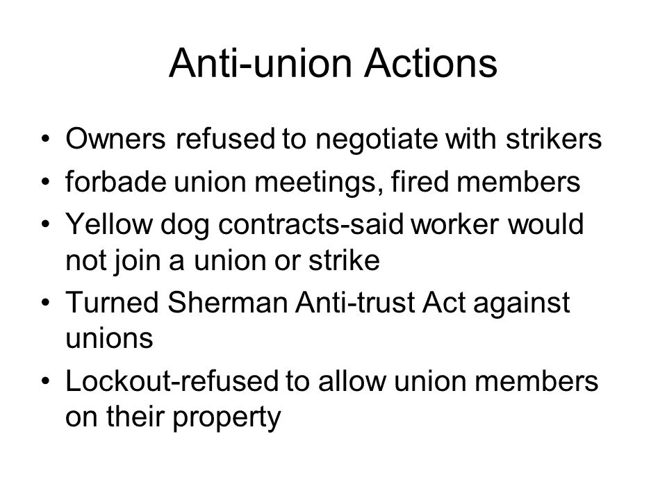 Anti-union Actions Owners refused to negotiate with strikers