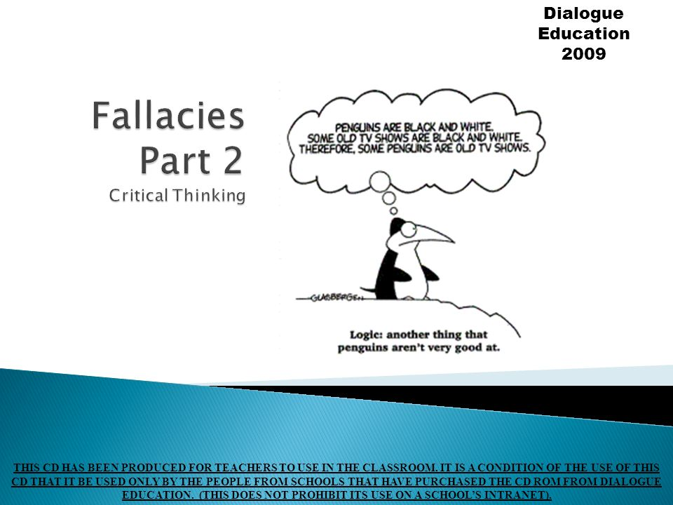 fallacies in critical thinking Critical thinking is evidence-based thinking the two main components of critical thinking are tearing down and building up (these are not the technical terms.
