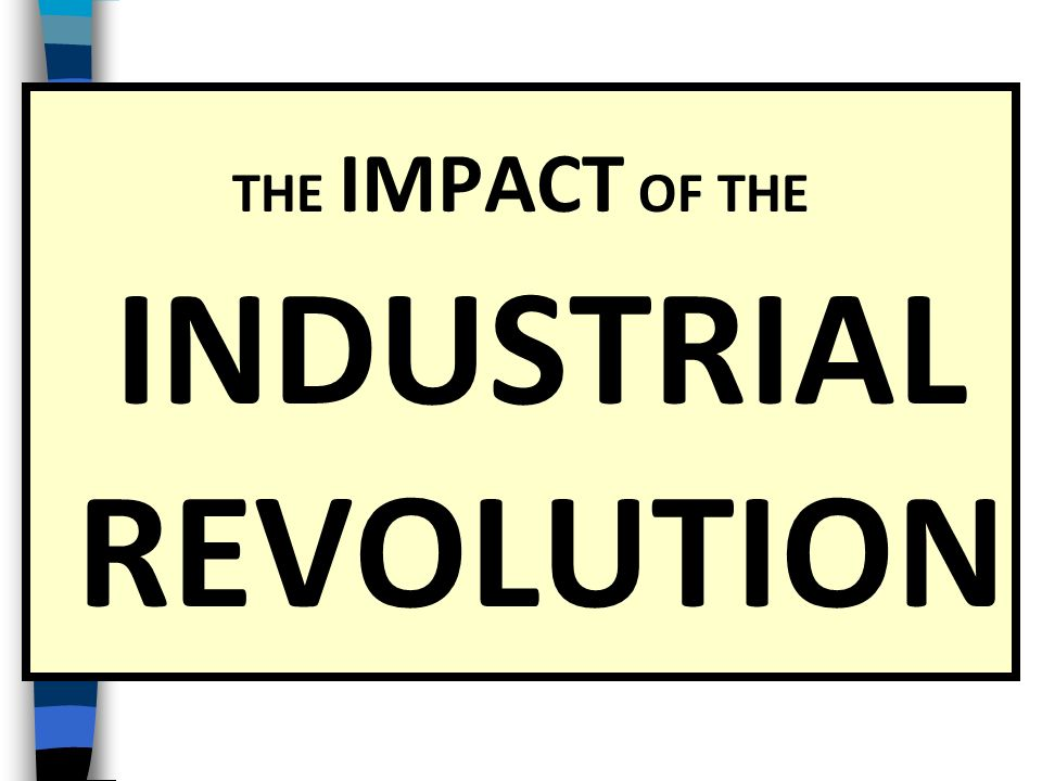 the industrial revolutions the effects on Get an answer for 'how did the industrial revolution impact immigration to the us ' and find homework help for other history questions at enotes.