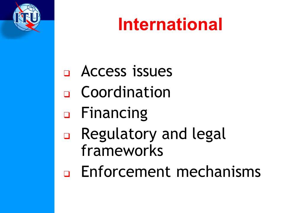 International Access issues Coordination Financing