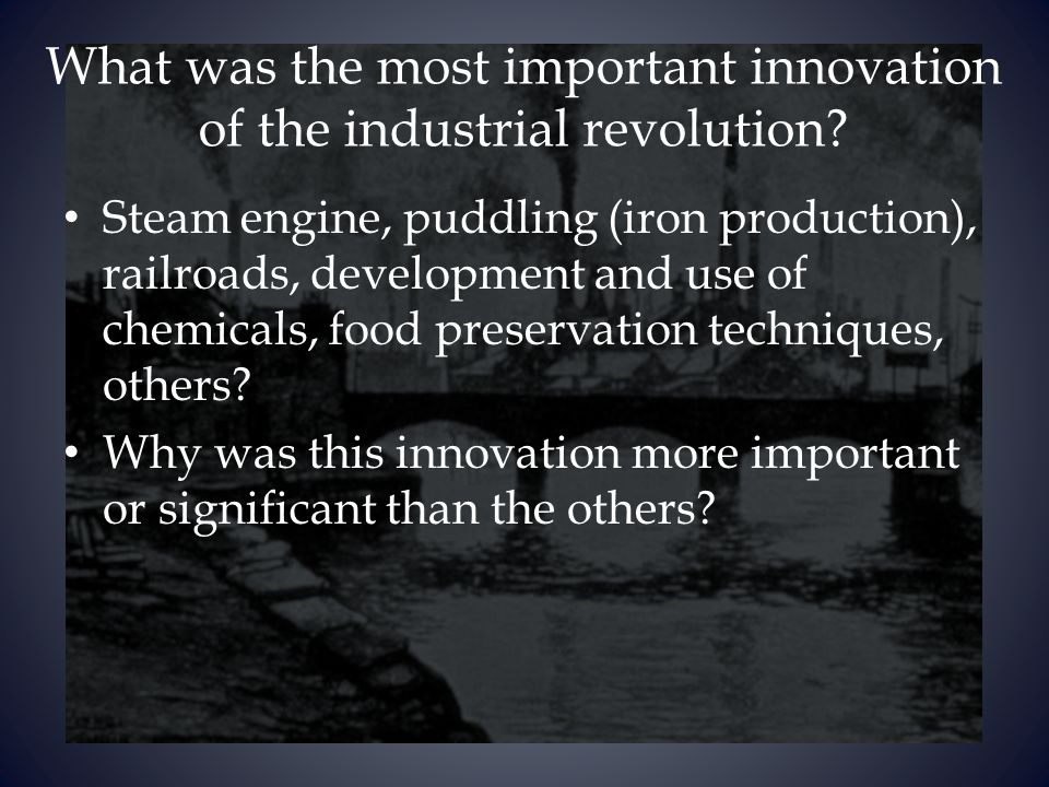 why was the industrial revolution so important How to ensure the fourth industrial revolution is 'made in the usa'  are  accompanied by significant socioeconomic and cultural changes.