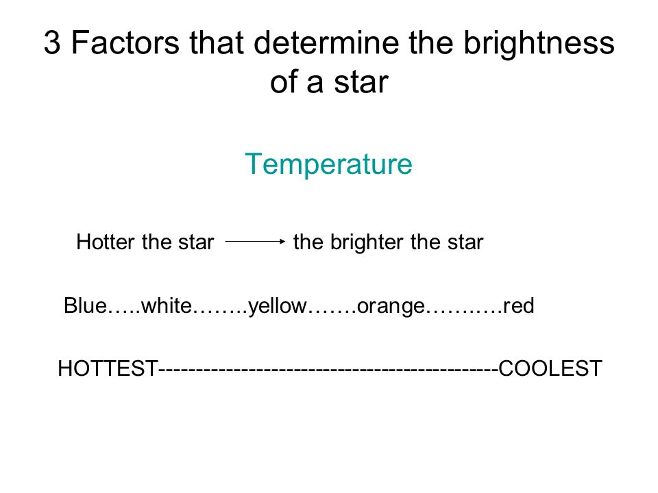 3 Factors that determine the brightness of a star