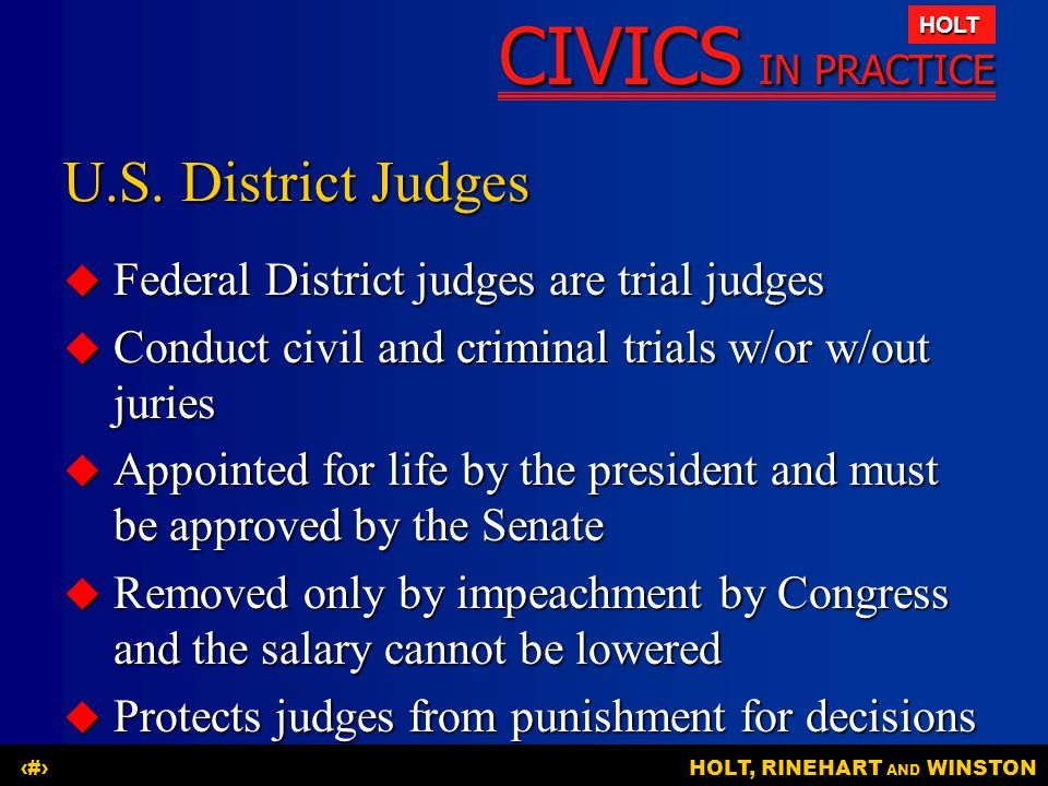 U.S. District Judges Federal District judges are trial judges