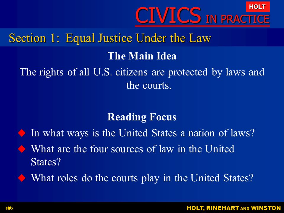 The rights of all U.S. citizens are protected by laws and the courts.