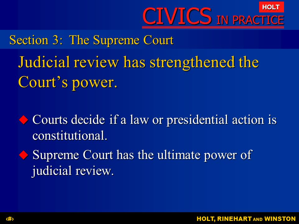 Judicial review has strengthened the Court's power.